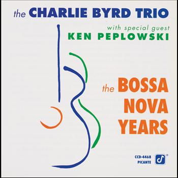 The Charlie Byrd Trio - The Bossa Nova Years