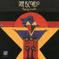 Pete Escovedo - Flying South