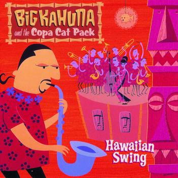 Big Kahuna and the Copa Cat Pack - Hawaiian Swing