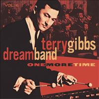 Terry Gibbs Dream Band - Vol. 6: One More Time