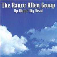 Rance Allen Group - Up Above My Head
