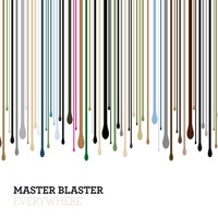 Master Blaster - Everywhere