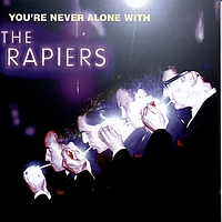 The Rapiers - You're Never Alone With