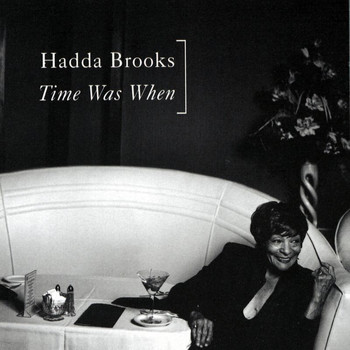 Hadda Brooks - Time Was When