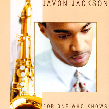 Javon Jackson - For One Who Knows