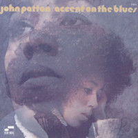 Big John Patton - Accent On The Blues