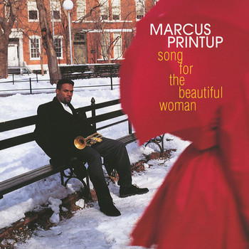 Marcus Printup - Song For The Beautiful Woman