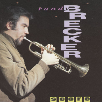 Randy Brecker - Score