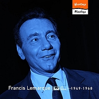Francis Lemarque - Heritage - Florilège - Polydor / Fontana (1949-1968)