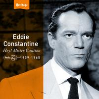 Eddie Constantine - Heritage - Hey! Mister Caution - Barclay / Philips (1959-1965)