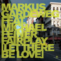 Markus Gardeweg Feat. Michael Feiner - Fairplay (Let There Be Love)