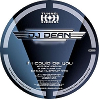 DJ Dean - If I Could Be You
