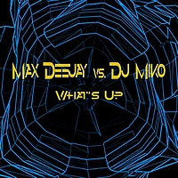 Max Dj, Dj Miko - What's Up