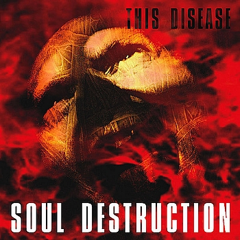Soul Destruction - This Disease