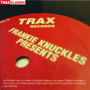 Various Artists - Frankie Knuckles Presents: His Greatest Hits from Trax Records