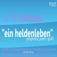 "The Royal Philharmonic Orchestra - ""Ein Heldenleben"" Symphonic Poem, Op. 40"