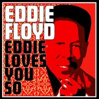 Eddie Floyd - Eddie Loves You So