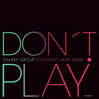 Galaxy Group - Don't Play