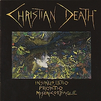 Christian Death - Insanus, Ultio, Prodito, Misericordiaque (Explicit)
