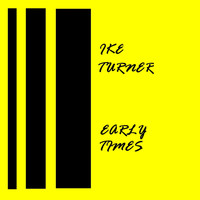 Ike Turner - Early Times