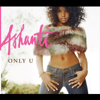 Ashanti - Only U / Turn It Up
