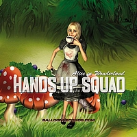 Hands Up Squad - Alice In Wonderland
