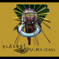 Klaxons - Golden Skans (International Maxisingle)
