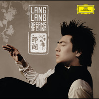 Lang Lang - Dreams Of China