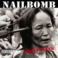 Nailbomb - Point Blank (Explicit)