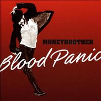 Moneybrother - Blood Panic