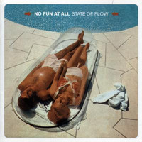 No Fun At All - State Of Flow