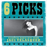 Jaci Velasquez - 6 PICKS: Essential Radio Hits EP