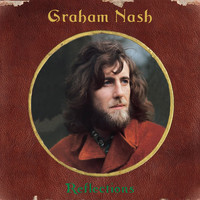 Graham Nash - Reflections