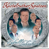 Kastelruther Spatzen - Zufall oder Schicksal ((Download-Version with Bonus-Track))