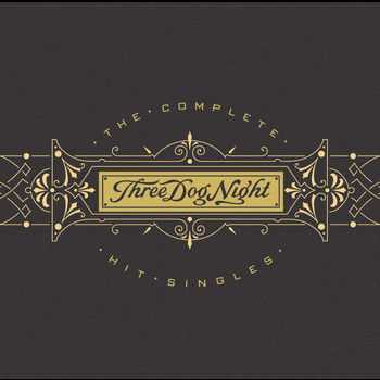 Three Dog Night - Three Dog Night - The Complete Hit Singles