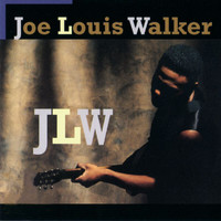 Joe Louis Walker - J.L.W.