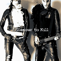 Glamour To Kill - Rock'n Roll Makes Me Sexy