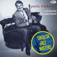 Putte Wickman - Swedish Jazz Masters: Wickman In Wonderland