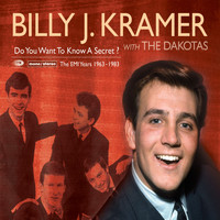 Billy J Kramer & The Dakotas - Do You Want To Know A Secret? (The EMI Recordings 1963-1983)