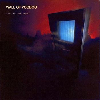 Wall Of Voodoo - Call Of The West