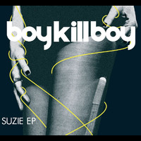 Boy Kill Boy - Suzie - INTL EP