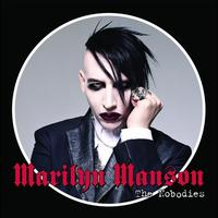Marilyn Manson - The Nobodies (International Version)