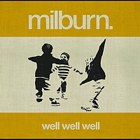 Milburn - Well Well Well (International EU Version)