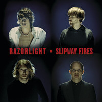 Razorlight - Slipway Fires (International Digital Version)