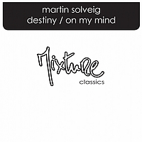 Martin Solveig - Destiny - On My Mind