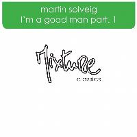 Martin Solveig - I'm A Good Man part 1