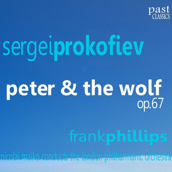 Frank Phillips - Prokofiev: Peter & The Wolf, Op. 67