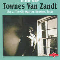 Townes Van Zandt - Live At The Old Quarter, Houston, Texas CD1
