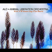 ALO (Animal Liberation Orchestra) - Girl, I Wanna Lay You Down (Int'l MaxiEnhanced)