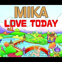 MIKA - Love Today (eSingle and b-sides)